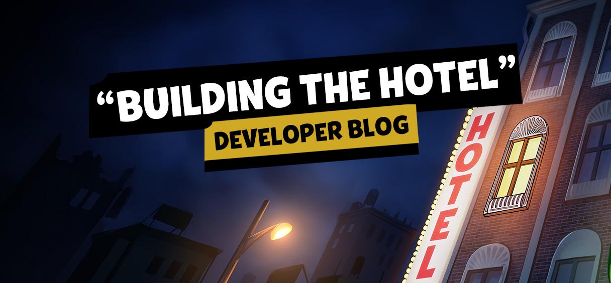 "Developer Blog – ""Building the Hotel"""